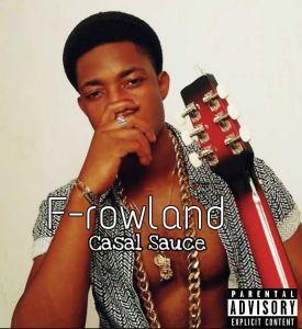 F-Rowland - Casal Sauce