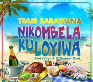 Team Sabawana - Nikombela ku Loyiwa (ft. Vaice & Dj Number One)