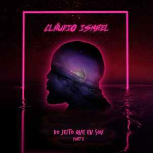 Claudio Ismael - Do Jeito Que Eu Sou Part. 2 (EP)