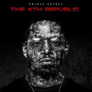 Prince Kaybee - The 4th Republic (Album)