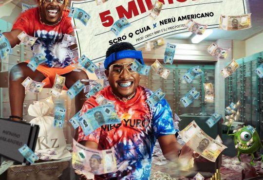 Scró Q Cuia e Nerú Americano - 5 Milhões