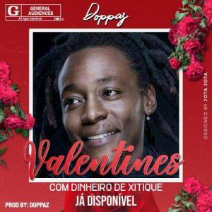 Doppaz - Valentines (Com Dinheiro De Xitique)