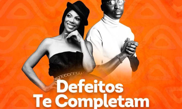 Edgar Domingos e Yola Araújo - Defeitos Te Completam