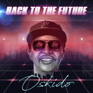 Oskido - Back To The Future (EP)