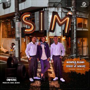 Bonfils Elijah - Sim (Feat. Denny & Samuel)