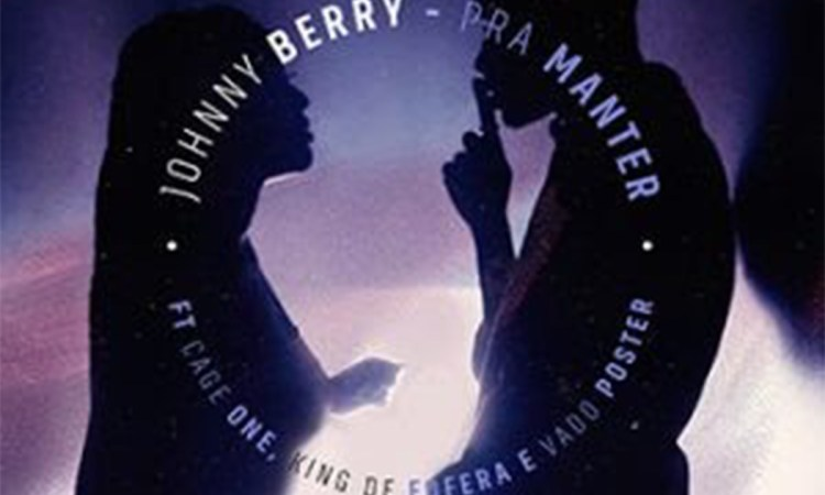 Johnny Berry - Pra Manter (feat. Cage One, King de Fofera & Dj Vado Poster)Johnny Berry - Pra Manter (feat. Cage One, King de Fofera & Dj Vado Poster)