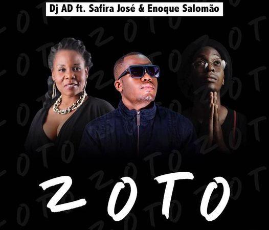 DJ AD - Zoto (feat. Safira José & Enoque Salomão)