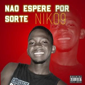 NIKO9 - Nao Espere Por Sorte