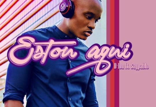 D-Lon - Estou Aqui (feat. Saypablo)