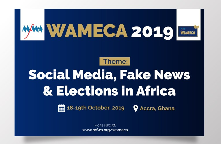 WAMECA 2019 explores impact of social media, fake news on elections in Africa
