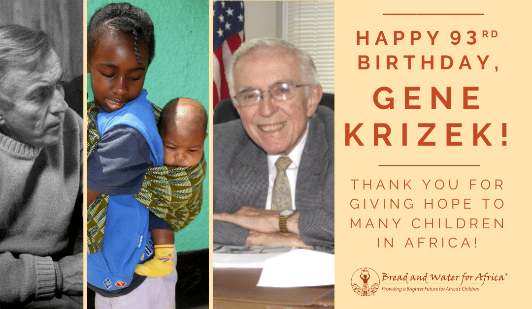 Eugene L. Krizek (Col. USAF (Retired)), Founder, Bread and Water for Africa®