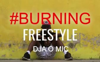 BURNING Freestyle by DJA O MIC