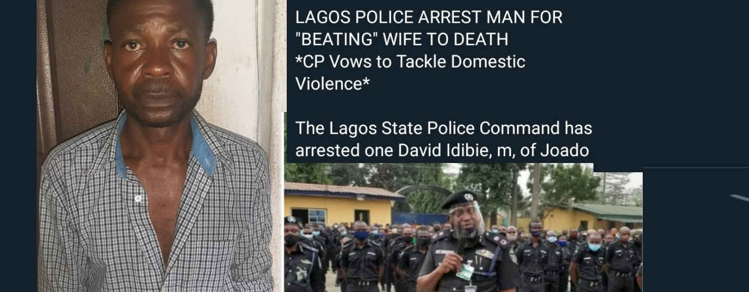 The police have arrested David Idibie, a Lagos resident, after reportedly beating his wife to death