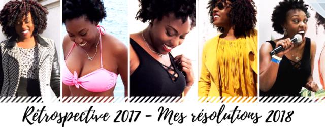 retrospective-2017-mes-resolutions-2018-afrolidechacha-le-bilan