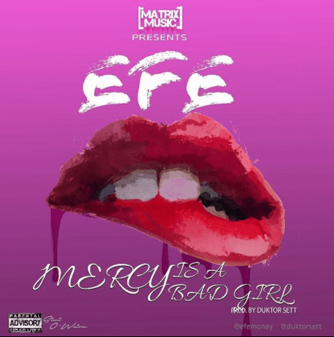 Efe Mercy Is A Bad Girl