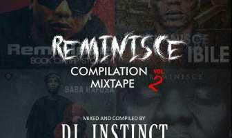 DJ Instinct Reminisce Compilation Mixtape Vol. 2