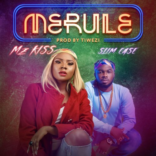 Mz Kiss Merule ft Slimcase