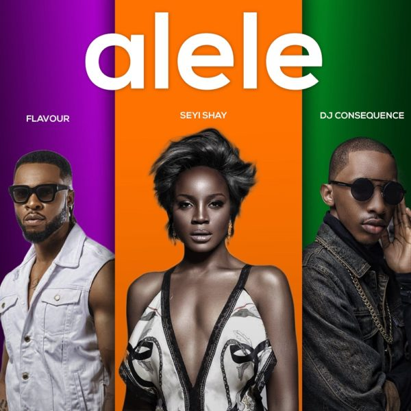 Seyi Shay Alele ft. Flavour & DJ Consequence