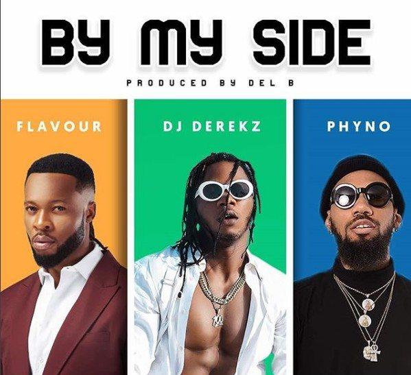 "DJ Derekz – ""By My Side"" ft. Flavour & Phyno"