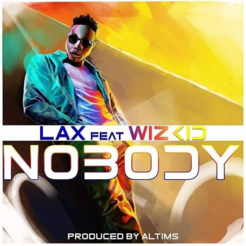 MUSIC: L.A.X - Nobody ft. Wizkid (Prod. by Altims)