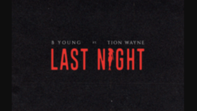 B Young Ft. Tion Wayne - Last Night
