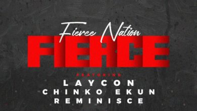 Laycon Ft. Reminisce & Chinko Ekun - Fierce