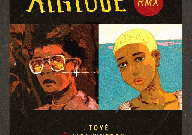 Toyé Ft. Jada Kingdom - Attitude (Remix)