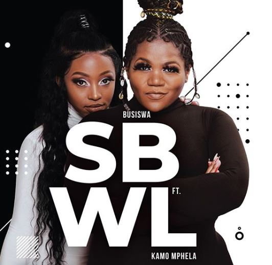 Busiswa's new single, 'SBWL' featuring Kamo Mphela is out