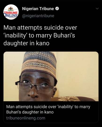 Final year student attempts suicide over his inability to marry President Buhari's daughter.