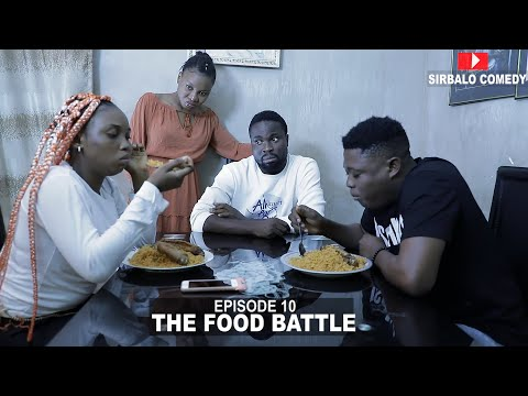 THE FOOD BATTLE - SIRBALO AND BAE  EPISODE 19
