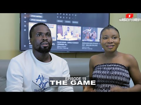 THE GAME - SIRBALO AND BAE ( EPISODE 20 )