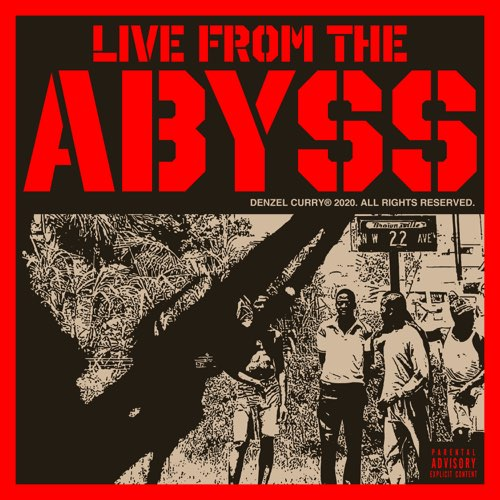 Denzel Curry - Live From The Abyss