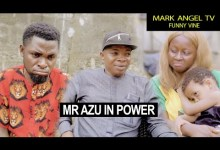 Mr Azu in Power   Mark Angel TV   Funny Videos