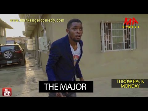 THE MAJOR (Mark Angel Comedy) (Throw Back Monday)