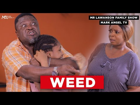 Weed | Mark Angel Tv |  Lawanson Show | Episode 8 (Season 2)