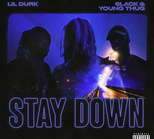 Lil Durk Ft. 6LACK & Young Thug - Stay Down | Mp3 Download