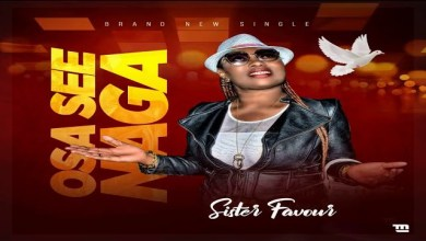 Sister Favour - Osa see Naga | Mp3 Download