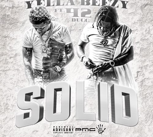 Yella Beezy Ft. 42 Dugg - Solid | Mp3 Download