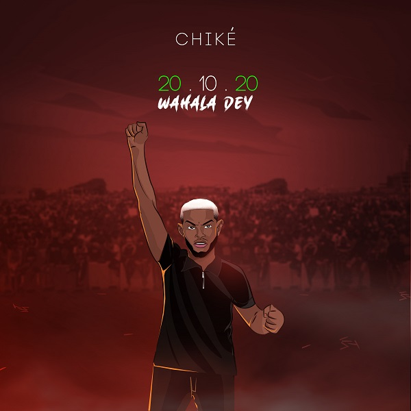 Chike - 20.10.20 (Wahala Dey) | Mp3 Download