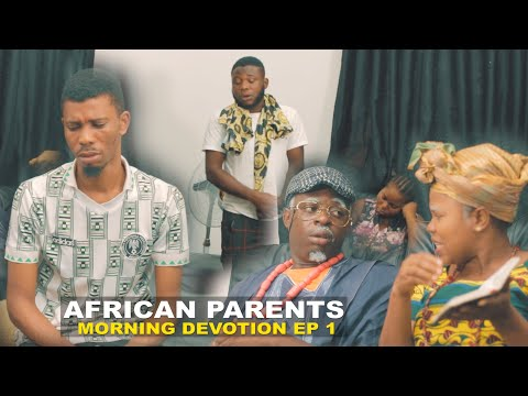 AFRICAN PARENTS MORNING DEVOTION