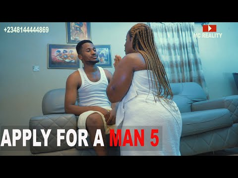 APPLY FOR A MAN 5 (MC REALITY)