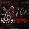 Young Scooter & Zaytoven Ft. 2 Chainz & Rick Ross - Dope Boys & Trap Gods
