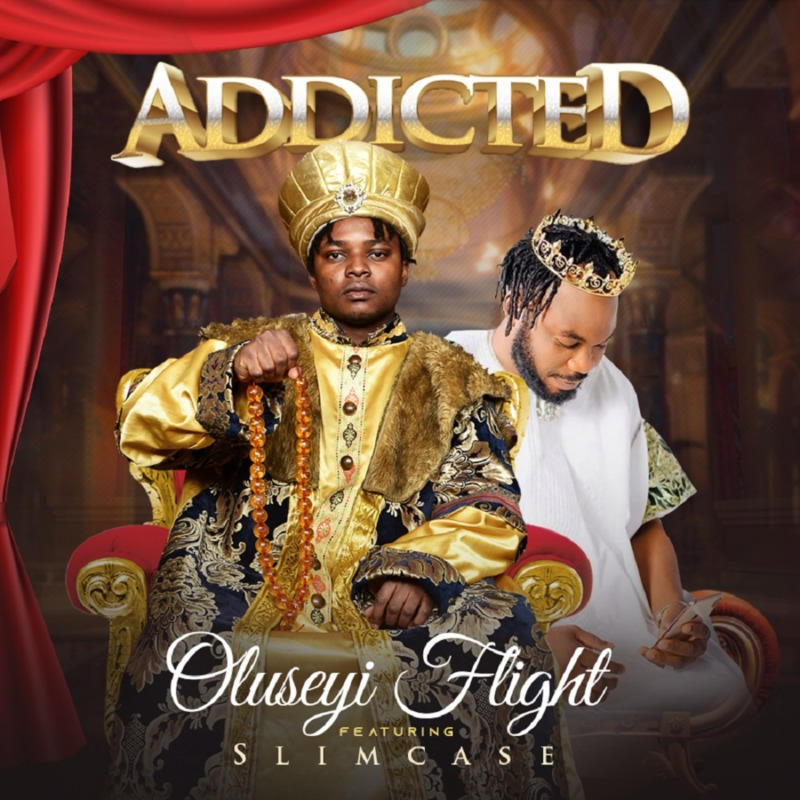 Oluseyi Flight Ft. Slimcase - Addicted