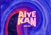 Philkeyz Ft. Makhaj & Kizz Daniel - Aiye Kan (One Life)