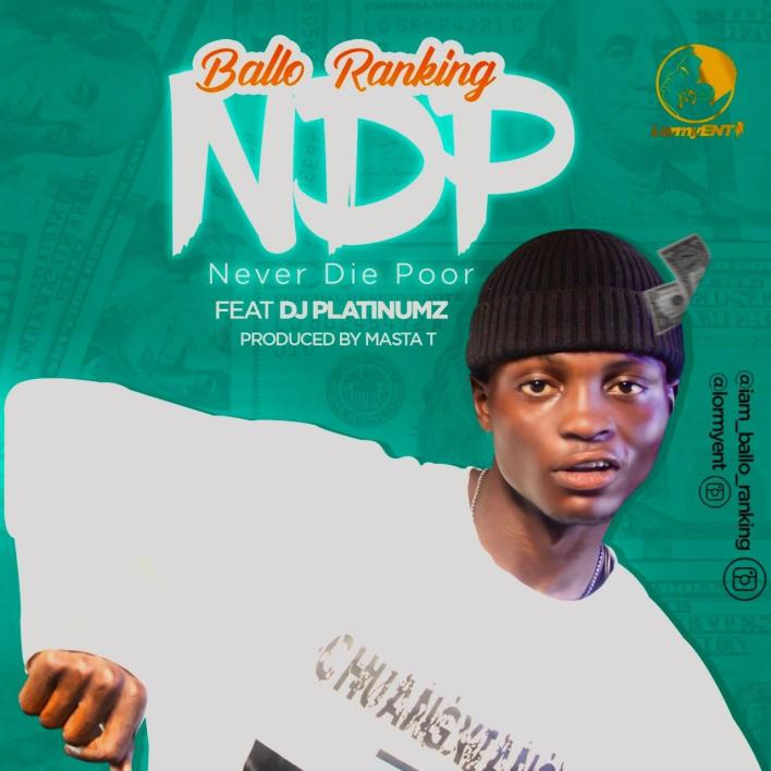 Ballo Ranking Ft. Dj Platinumz - NDP Never Die Poor
