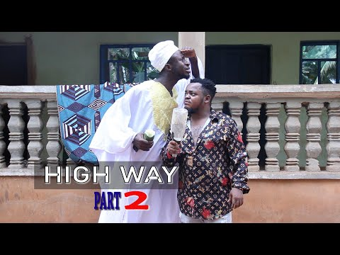 HIGH WAY BAE ft PROPHETROLEX - PART 2 - WAHALATV (FINAL EPISODE)
