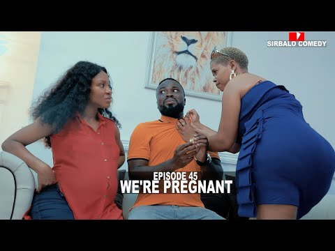 WE'RE PREGNANT - SIRBALO AND BAE ft NAVA FROM KENYA (EPISODE 44)