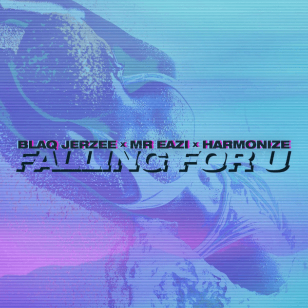 Blaq Jerzee ft. Mr Eazi & Harmonize - Falling For U