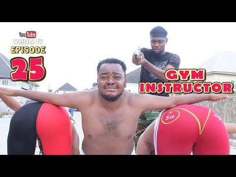 GYM INSTRUCTOR | WAHALA TV | EPISODE 25