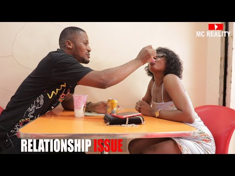 RELATIONSHIP ISSUES 1 (MC REALITY)